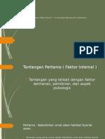 Tantangan Pertama ( Faktor Internal )