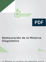 Restauración de la Minerva Diagnóstico