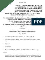 Michael Atkins v. T.A. Coughlin, Iii, Commissioner of Correction G. Bartlet, Superintendent of Elmira Correctional Facility S. Von Hagen, Nurse Supervisor of Elmira Correctional Facility, J. A'hearn, Nurse at Elmira Correctional Facility, 101 F.3d 1393, 2d Cir. (1996)