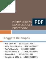 Phemvighus Vulgaris Dan Mucouse Membran Pemphigoid