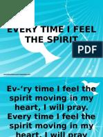 Everytime i Feel the Holy Spirit