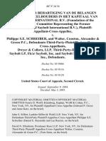 Stichting Ter Behartiging Van De Belangen Van Oudaandeelhouders in Het Kapitaal Van Saybolt International B v. (Foundation of the Shareholders' Committee Representing the Former Shareholders of Saybolt International b.v.), Plaintiff-Appellant-Cross-Appellee v. Philippe S.E. Schreiber, and Walter, Conston, Alexander & Green P.C., Defendants-Third-Party-Plaintiffs-Appellees-Cross-Appellants, Dwyer & Collora, Llp, Third-Party-Defendant, Saybolt Lp, F/k/a/ Saybolt, Inc. And Saybolt North America, Inc., 407 F.3d 34, 2d Cir. (2005)