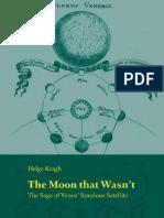 Kragh, Helge - The Moon That Wasn't; The Saga of Venus' Spurious Satellite (2008)