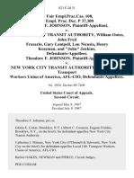 "45 Fair empl.prac.cas. 108, 43 Empl. Prac. Dec. P 37,300 Theodore F. Johnson v. New York City Transit Authority, William Oates, John Fred Frasario, Gary Lampell, Lou Nicosia, Henry Kossman, and ""John"" Jenkins, Theodore F. Johnson v. New York City Transit Authority and Local 100, Transport Workers Union of America, Afl-Cio, 823 F.2d 31, 2d Cir. (1987)"