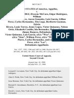 "United States v. Miguel Hernandez, Dwayne McCorn Edgar Rodriguez, William Perez, Jean Pierre, Aurea Gonzalez, Luis Garcia, Lillian Perez, Carlos Hernandez, Tito Lugo, Heriberto Guzman, Edwin Rivera, Louis Torres, Jenny Lopez, Victor Quinones, Nelson Ortiz, Elizabeth Castillo, Ida Bermudez, Dolores Colon, Jimmy Romero, Victor Quinones, Luis Garcia, A/K/A ""Weo"", Edgar Rodriguez, A/K/A ""Ston"", William Perez, A/K/A ""Willo"", Jean Pierre, Carlos Hernandez, and Lillian Perez, A/K/A ""Lee"", 862 F.2d 17, 2d Cir. (1988)"