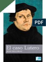 Delumeau Jean. El caso Lutero.pdf