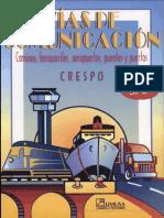 Vías de Comunicación; Caminos, Ferrocarriles, Aeropuertos, Puentes Y Puertos - Carlos Crespo Villalaz (3ra Edición)
