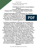 United States Football League, Arizona Outlaws, Baltimore Stars Football Associates, Birmingham Stallions, Ltd., Chicago Usfl Limited Partnership, Chicago Football Franchise Limited Partnership, Denver Gold Sports, Inc., Houston Gamblers Ltd., Imi Express, Inc., Jax Professionals, Inc., Laefc, Ltd., Memphis Showboats, Ltd., Football Generals, Inc., Bay Area Football Partners Ltd., Breakers Limited Partnership, South Texas Sports, Inc., and Orlando Football Partners, Inc., Cross-Appellees v. National Football League, the Five Smiths, Inc., Indianapolis Colts, Inc., Buffalo Bills, Inc., Chicago Bears Football Club, Inc., Cincinnati Bengals, Inc., Cleveland Browns, Inc., Dallas Cowboys Football Club, Inc., Rocky Mountain Empire Sports, Inc., the Detroit Lions, Inc., Green Bay Packers, Inc., Houston Oilers Inc., Los Angeles Rams Football Company, Minnesota Vikings Football Club, Inc., New England Patriots Football Club, Inc., New Orleans Saints Louisiana Partnership, New York Football Gian