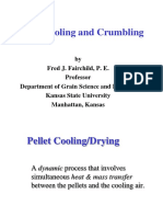 Pellet Cooling and Crumbling