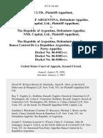 Em Ltd. v. Republic of Argentina, Nml Capital, Ltd. v. The Republic of Argentina, Nml Capital, Ltd. v. The Republic of Argentina, Banco Central De La Republica Argentina, Interested-Non-Party-Appellee. Docket No. 06-0403-Cv. Docket No. 06-0405-Cv. Docket No. 06-0406-Cv, 473 F.3d 463, 2d Cir. (2007)