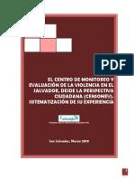 Sistematizacion CENTRO DE MONITOREO Y EVALUACIÓN DE LA VIOLENCIA EN EL SALVADOR
