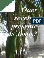 Quer Receber Presente de Jesus