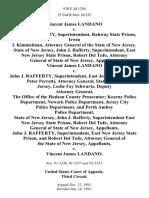 Vincent James Landano v. John J. Rafferty, Superintendent, Rahway State Prison, Irwin I. Kimmelman, Attorney General of the State of New Jersey. State of New Jersey, John J. Rafferty, Superintendent, East New Jersey State Prison, Robert Del Tufo, Attorney General of State of New Jersey, Vincent James Landano v. John J. Rafferty, Superintendent, East Jersey State Prison, Peter Perretti, Attorney General, State of New Jersey, Leslie Fay Schwartz, Deputy Attorney General, the Office of the Hudson County Prosecutor Kearny Police Department, Newark Police Department, Jersey City Police Department, and Perth Amboy Police Department, State of New Jersey, John J. Rafferty, Superintendent East New Jersey State Prison, Robert Del Tufo, Attorney General of State of New Jersey, John J. Rafferty, Superintendent, East New Jersey State Prison, and Robert Del Tufo, Attorney General of the State of New Jersey v. Vincent James Landano, 970 F.2d 1230, 3rd Cir. (1992)