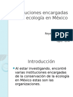 Instituciones Encargadas de La Ecología en México