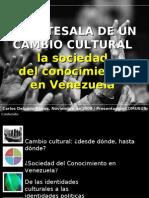 Antesala Cambio Cultural / Sociedad del Conocimiento en Venezuela