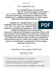 M. L. Lee & Co., Inc. v. American Cardboard & Packaging Corporation, Murray Toll and Jacquelyn Toll, Martin L. Levy, Milton D. Blauner & Co., Inc., Milton D. Blauner, Charles H. Sulzberger, and Hallowell, Sulzberger, Jenks, Kirkland & Co. (Additional on Counterclaim). Milton D. Blauner and Co., Inc. v. American Cardboard & Packaging Corporation, Murray Toll and Jacquelyn Toll, Martin L. Levy, M. L. Lee & Co., Inc., Milton D. Blauner, Charles H. Sulzberger, and Hallowell, Sulzberger, Jenks, Kirkland & Co. (Additional on Counterclaim). American Cardboard & Packaging Corporation, Murray Toll and Jacquelyn Toll, and American Cardboard & Packaging Corporation, Debtor in Chapter Xi Proceedings in the United States District Court for the Eastern District of Pennsylvania (Cause No. 29181), and Anthony J. O'connell, Receiver of Said Debtor in Said Chapter Xi Proceedings, in Both Cases, 424 F.2d 532, 3rd Cir. (1970)