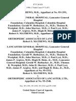 Robert S. Mathews, M.D., at No. 95-1391 v. Lancaster General Hospital Lancaster General Hospital Foundation Columbia Hospital Columbia Hospital Foundation Gerald W. Rothacker, Jr., M.D. Thomas R. Westphal, M.D. John Shertzer, M.D. J. Paul Lyet, M.D. James P. Argires, M.D. Hugh H. Hoke, Jr., M.D. Robert S. Mathews, M.D., at No. 95-1392 v. Orthopedic Associates of Lancaster, Ltd. Robert S. Mathews, M.D. v. Lancaster General Hospital Lancaster General Hospital Foundation Columbia Hospital Columbia Hospital Foundation Gerald W. Rothacker, Jr., M.D. Thomas R. Westphal, M.D. John Shertzer, M.D. J. Paul Lyet, M.D. James P. Argires, M.D. Hugh H. Hoke, Jr., M.D. Lancaster General Hospital Gerald W. Rothacker, Jr., M.D. Thomas R. Westphal, M.D. John H. Shertzer, M.D. J. Paul Lyet, M.D. James P. Argires, M.D. And Hugh H. Hoke, Jr., M.D., at No. 95-1532. Robert S. Mathews, M.D. v. Orthopedic Associates of Lancaster, Ltd., at No. 95-1548, 87 F.3d 624, 3rd Cir. (1996)