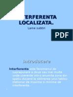 Interferenta localizata