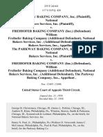 The Parkway Baking Company, Inc. (Plaintiff), National Bakers Services, Inc. (Plaintiff) v. Freihofer Baking Company (Inc.) (Defendant) William Freihofer Baking Company (Additional Defendant), National Bakers Services, Inc . (Additional Defendant), National Bakers Services, Inc., the Parkway Baking Company, Inc. (Plaintiff), National Bakers Services, Inc. (Plaintiff) v. Freihofer Baking Company (Inc.) (Defendant), William Freihofer Baking Company (Additional Defendant), National Bakers Services, Inc . (Additional Defendant), the Parkway Baking Company, Inc., 255 F.2d 641, 3rd Cir. (1958)
