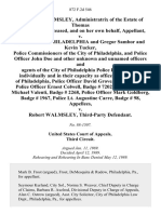 Geraldine Walmsley, Administratrix of the Estate of Thomas D. Walmsley, Deceased, and on Her Own Behalf v. The City of Philadelphia and Gregor Sambor and Kevin Tucker, Police Commissioners of the City of Philadelphia, and Police Officer John Doe and Other Unknown and Unnamed Officers and Agents of the City of Philadelphia Police Department, Individually and in Their Capacity as Officers of the City of Philadelphia, Police Officer David Grove, Badge 3407, Police Officer Ernest Colwell, Badge 7202, Police Officer Michael Valenti, Badge 2268, Police Officer Mark Goldberg, Badge 1967, Police Lt. Augustine Carre, Badge 98 v. Robert Walmsley, Third-Party, 872 F.2d 546, 3rd Cir. (1989)
