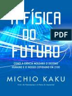 A Fisica Do Futuro - Michio Kaku