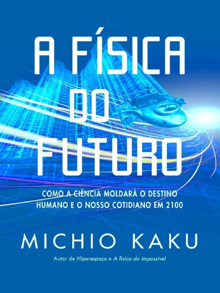 A Fisica Do Futuro - Michio Kaku d978cdc317