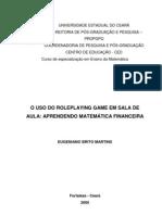 O USO DO ROLEPLAYING GAME EM SALA DE AULA - APRENDENDO MATEMÁTICA FINANCEIRA. (Eugeniano Brito Martins) - 2005
