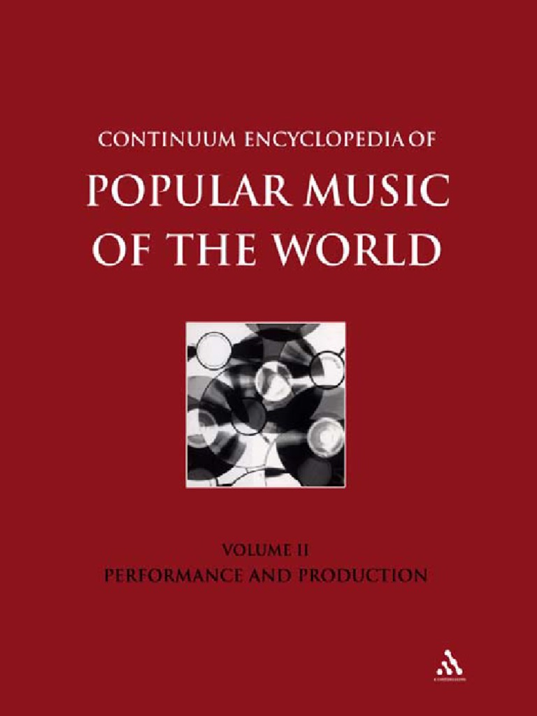 Continuum Encyclopedia of Popular Music of the World Part 1 - Performance  and Production Volume II (2003)  73a7e9eede0