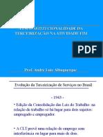 A INCOSTITUCIONALIDADE NA TERCEIRIZAÇÃO DA ATIVIDADE FIM.ppt