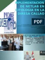 IMPLEMENTACION DE NETLAB EN CITOLOGIA EN LA DIRESA(INS).pptx
