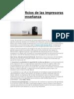 Los Beneficios de Las Impresoras 3D en La Enseñanza