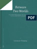 László Török-Between Two Worlds_ the Frontier Region Between Ancient Nubia and Egypt, 3700 BC-500 AD (Probleme Der Ägyptologie, Volume 29) (2008)