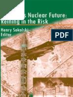 Pakistan's Nuclear Future - Reining in the Risk- Henry Sokolski (SSI 2009)