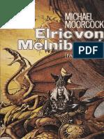 Moorcock Elric Saga 1 Elric Von Melnibone