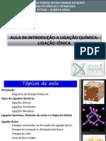 Aula 03 - Introdução a Ligação Química_ Ligação Iônica