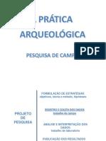 Pesquisa de campo em Arqueologia