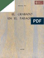 El Grabado en el Paraguay de Josefina Plá, Alcor año 1962 Imp. La Colmena