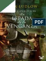 Ludlow, Jack - [La Republica 02] La Espada de La Venganza [29276] (r1.0)