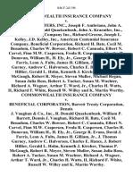 Commonwealth Insurance Company v. The Underwriters, Inc., Joseph F. Ambriano, John A. Kraeutler, R. Donald Quackenbush, John A. Kraeutler, Inc., J.A.C.K. Holding Company Inc., Richard Greene, Joseph L. Kelley, J.D. Kelley, Inc., American Centennial Insurance Company, Beneficial Corporation, Richard H. Bate, Cecil M. Benadom, Charles W. Bowser, Robert C. Cannada, Elbert N. Carvel, Finn M.W. Caspersen, Freda R. Caspersen, Charles H. Donovan, William H., H. Ely, Jr., George R. Evans, David J. Farris, Leon A. Fults, James H. Gilliam, Jr., J. Thomas Gurney, Andrew C. Halvorsen, Charles E. Hance, J. Robert Hillier, Gerald L. Holm, Kenneth J. Kircher, Thomas P. McGough Robert R. Meyer, Steven Muller, Michael Regan, Susan Julia Ross, Robert A. Tucker, Susan M. Wachter, Richard A. Wagner, Arthur T. Ward, Jr., Charles H. Watts, Ii, Richard F. White, Russell W. Willey and K. Martin Worthy. Commonwealth Insurance Company v. Beneficial Corporation, Barrett Treaty Corporation, Dennis J. Vaughan & Co
