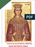 Viata si Acatistul Sfintei Mari Mucenite Irina