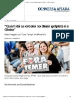"""""""Quem Dá as Ordens No Brasil Golpista é a Globo"""" — Conversa Afiada"""