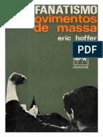 Eric Hoffer - Fanatismo e Movimentos de Massa.pdf