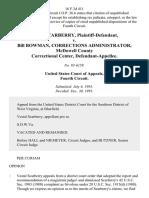 Vestal Scarberry, Plaintiff-Defendant v. Bill Bowman, Corrections Administrator, McDowell County Correctional Center, 16 F.3d 411, 4th Cir. (1993)