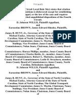 D. Johnson Willis, and Earnestine Brown James Edward Rhodes v. James B. Hunt, Jr., Governor of the State of North Carolina Michael Easley, Attorney General of the State of North Carolina State of North Carolina the Global Transpark Development Commission James G. Martin, Chairman Nancy Stallings, Vice President Jones County Board of Commissioners Nolan Jones, Chairman, Jones County Board of Commissioners Horace Phillips, Member, Jones County Board of Commissioners Charles Battle, Jr., Member, Jones County Board of Commissioners Robert L. Mattocks, Member, Jones County Board of Commissioners Leslie D. Strayhorn, Member, Jones County Board of Commissioners Jones County, North Carolina, D. Johnson Willis, and Earnestine Brown James Edward Rhodes v. James B. Hunt, Jr., Governor of the State of North Carolina Michael Easley, Attorney General of the State of North Carolina State of North Carolina the Global Transpark Development Commission James G. Martin, Chairman Nancy Stallings, Vice Pres