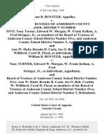 William B. Royster v. Board of Trustees of Anderson County School District Number Five Tony Turner, Edward W. Morgan, W. Frank Kellam, A. Fred Stringer, Jr., as Members of the Board of Trustees of Anderson County School District Number Five and Anderson County School District Number 5, and Ann W. Huitt, Brenda H. Coelz, Joe O. Bolt, Cynthia W. Williford, Carol H. Floyd, as Individuals, William B. Royster v. Tony Turner, Edward W. Morgan, W. Frank Kellam, A. Fred Stringer, Jr., as Individuals, and Board of Trustees of Anderson County School District Number Five Ann W. Huitt, Brenda H. Coelz, Joe O. Bolt, Cynthia W. Williford, Carol H. Floyd, as Members of the Board of Trustees of Anderson County School District Number Five and Anderson County School District Number 5, 774 F.2d 618, 4th Cir. (1985)
