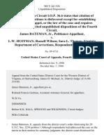 James Bateman, Jr. v. L.W. Huffman Russell Wilson Sara L. Thomas Virginia Department of Corrections, 905 F.2d 1528, 4th Cir. (1990)