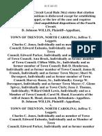 D. Johnson Willis v. Town of Trenton, North Carolina Joffree T. Leggett Charles C. Jones, Individually and as Member of Town Council Edward Eubanks, Individually and as Member of Town Council Edward Parker, Individually and as Former Member of Town Council Ann Brock, Individually as Former Member of Town Council Clifton Mills, Sr., Individually and as Former Member of Town Council Bob D. Henderson, Individually and as Former Member of Town Council James R. Franck, Individually and as Former Town Mayor Sheri M. Davenport, Individually and as Former Member of Town Council Harvey Rouse, Sr., Individually George W. Davenport, Individually and as Former Town Mayor C. Glenn Spivey, Individually and as Town Clerk Jesse J. Thomas, Individually Willard Odell Lewis, Individually and as a Member of Town Council Carol M. Hood, of the Will of James R. Hood, Deceased, D. Johnson Willis v. Town of Trenton, North Carolina Joffree T. Leggett Charles C. Jones, Individually and as Member of Town Council