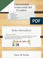 Universidad Internacional Del Ecuador.pptx (Redes Informaticas)