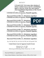 United States v. Haywood Williams, Jr., United States of America v. Haywood Williams, Jr., United States of America v. Haywood Williams, Jr., United States of America v. Haywood Williams, Jr., United States of America v. Haywood Williams, Jr., United States of America v. Haywood Williams, Jr., 892 F.2d 75, 4th Cir. (1990)