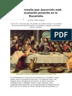 La Biblia Enseña Que Jesucristo Está Verdaderamente Presente en La Eucaristía